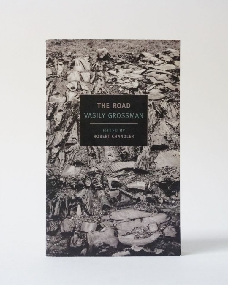 The Road. Stories, Journalism and Essays. Vasily Grossman.