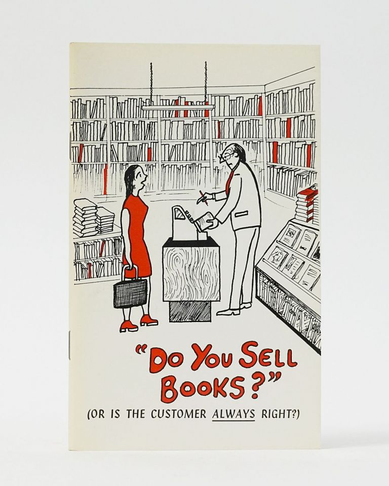"""Do You Sell Books?"""" (or is the Customer ALWAYS Right?)"""" Frank Haines, Howard Ketton, Eds."""