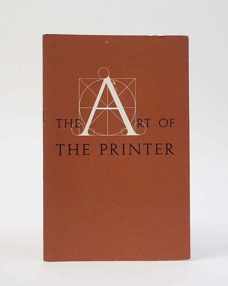 The Art of the Printer: Being a Collection of Random Notes & Observations on the Art & Practice of Typography. Carl Dair.