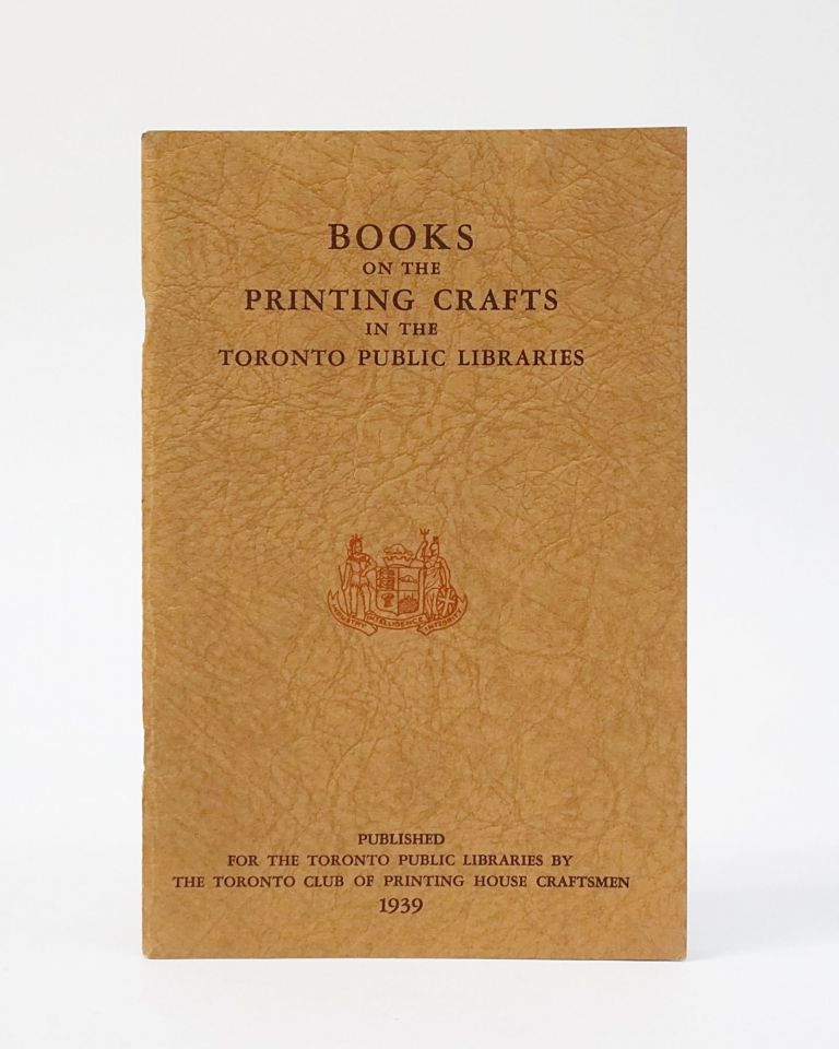 Books on the Printing Crafts in the Toronto Public Libraries