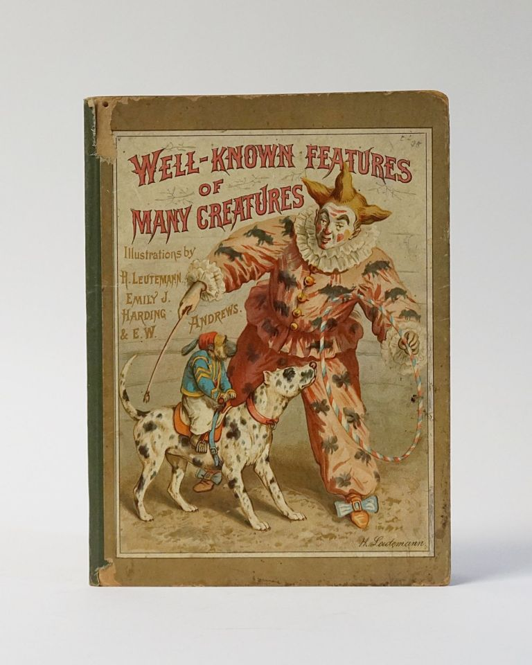 Well-Known Features of Many Creatures. H. Leutemann, Emily J. Harding, E. W. Andrews.