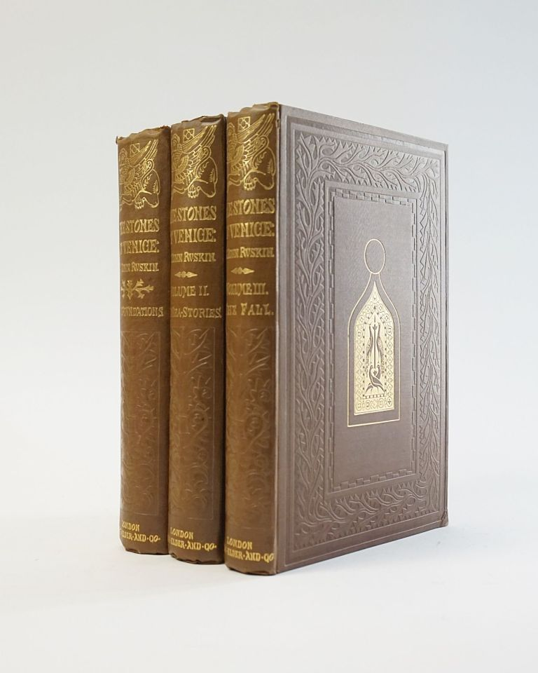 The Stones of Venice. The Foundations, The Sea-Stories, The Fall. (Signed Edition). John Ruskin.