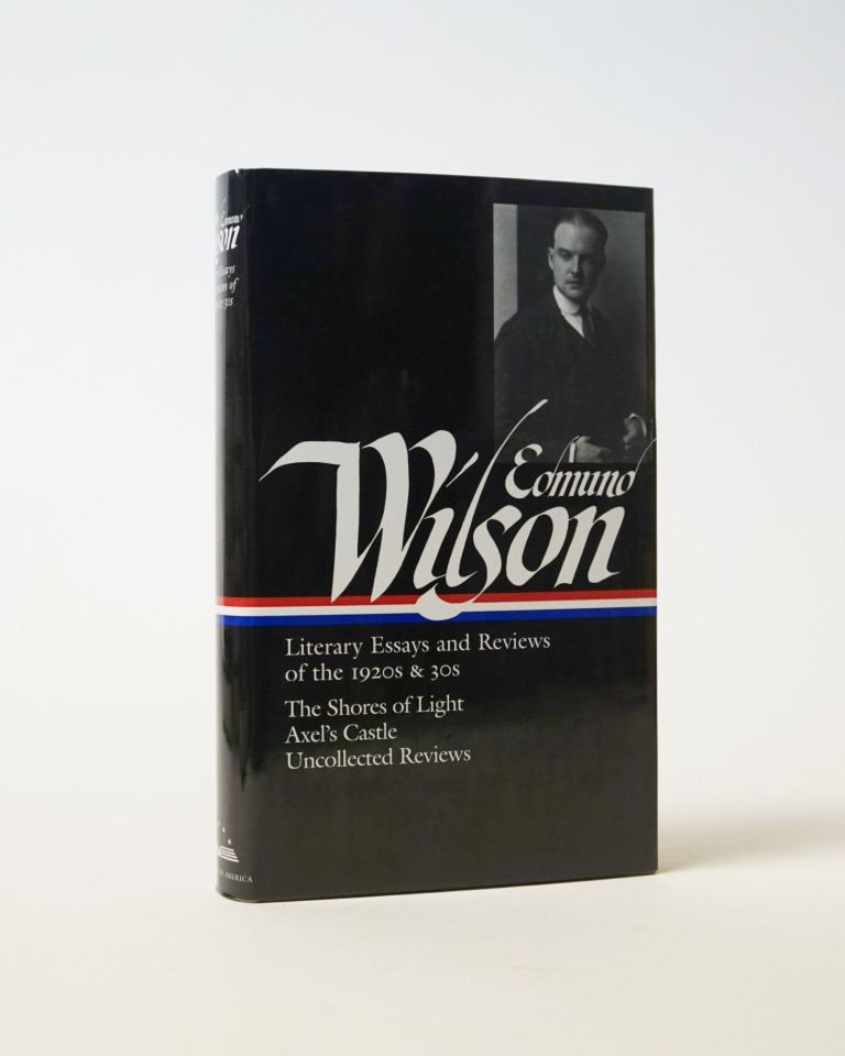Literary Essays and Reviews of the 1920s & 30s. The Shores of Light, Axel's Castle, Uncollected Reviewsd. Edmund Wilson.