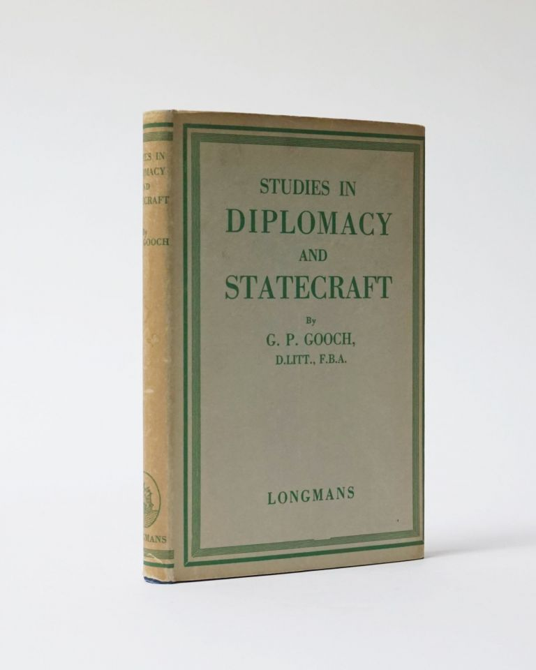 Studies in Diplomacy and Statecraft. G. P. Gooch.