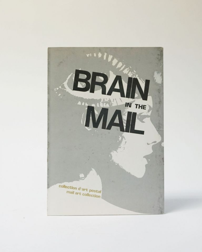 Brain in the Mail: collection d'art postal/Mail Art Collection. Istvan Kantor.