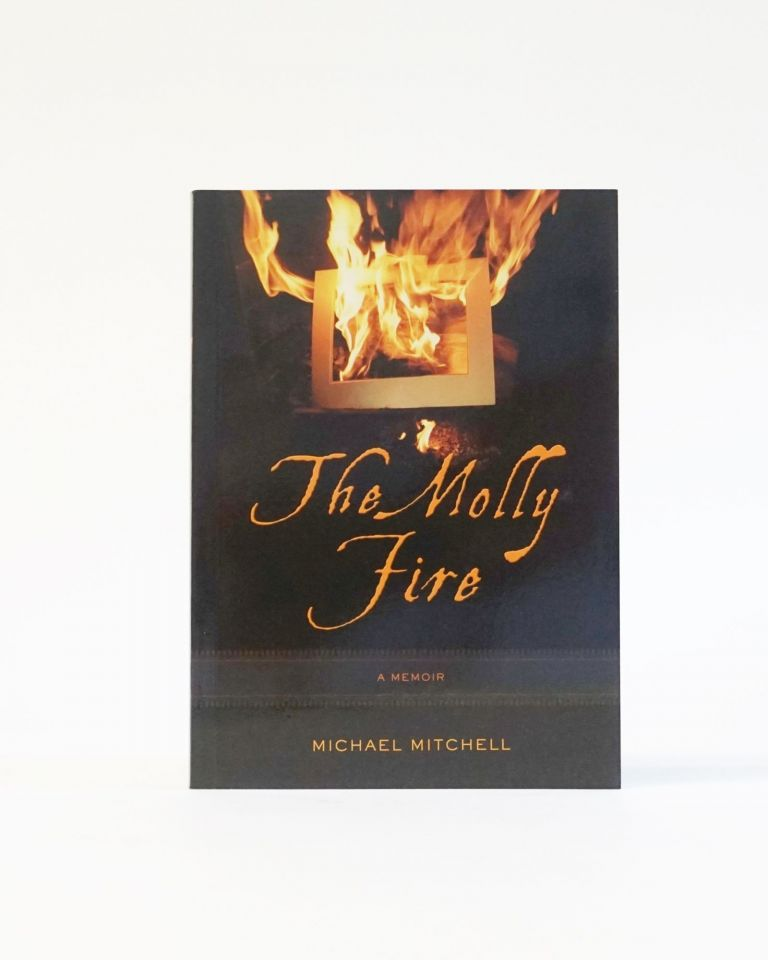 The Molly Fire. Michael Mitchell.