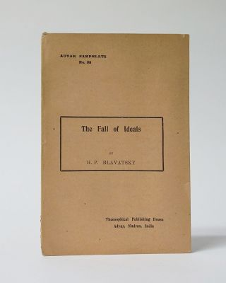 Adyar Pamphlets: The Fall of Ideals. H. P. Blavatsky