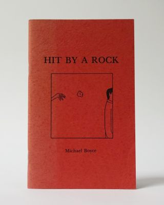 Hit By A Rock Poems and Prose Poems. Michael Boyce