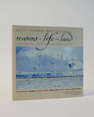 Seasons Of Life And Land: Arctic National Wildlife Refuge: A Photographic Journey. Subhankar...