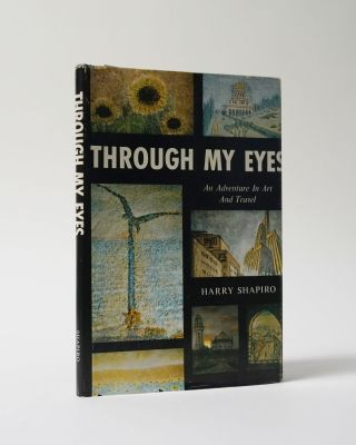 Through My Eyes: An Adventure In Art And Travel. Harry Shapiro