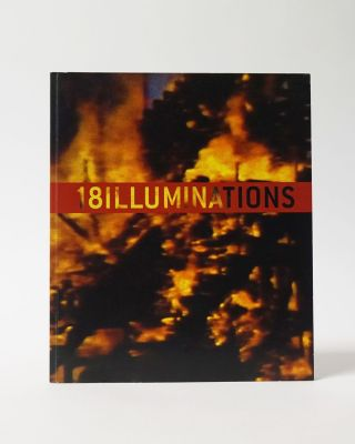 18 Illuminations. Stephen Andrews, Stuart Reid