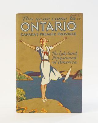 Ontario: Canada's Premier Province, the Lakeland Playground of America, Beauty Spots and Points...