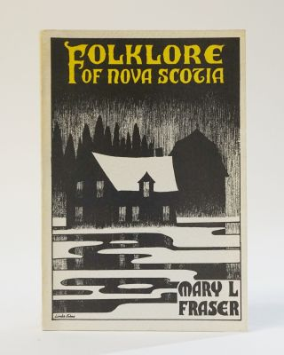 Folklore of Nova Scotia. Mary L. Fraser