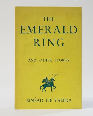 The Emerald Ring, and Other Irish Fairy Tales. Sinead de Valera