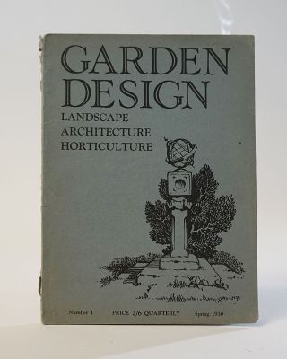 Garden Design: Landscape, Architecture, Horticulture; Number 1, Spring 1930. Percy S. Cane