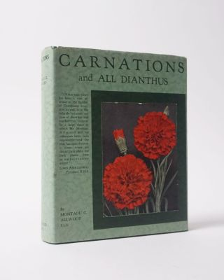 Carnations and All Dianthus. Montagu C. Allwood