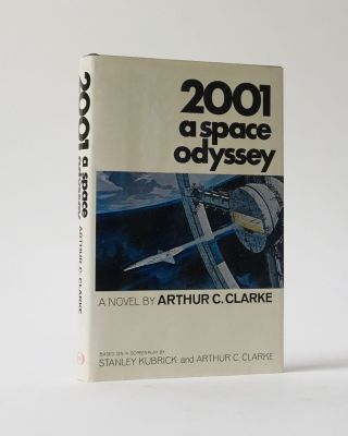 2001 A Space Odyssey. Based on a Screenplay by Stanley Kubrick and Arthur C. Clarke. Arthur C....