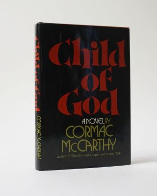 Child of God. McCarthy. Cormac