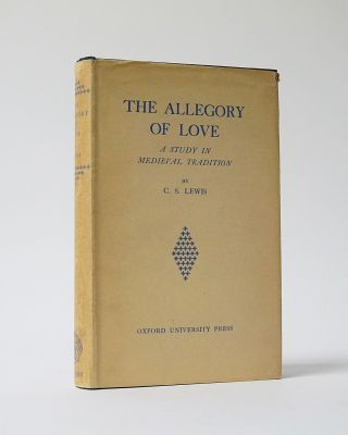 The Allegory of Love. A Study in Medieval Tradition. C. S. Lewis