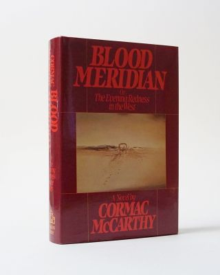 Blood Meridian, Or, The Evening Redness in the West. McCarthy. Cormac