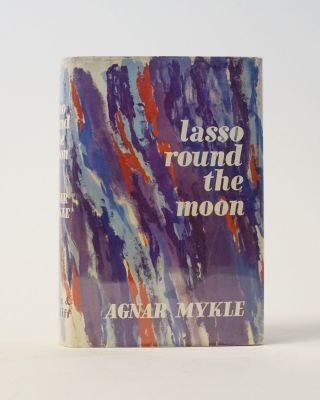 Lasso Round the Moon. Agnar Mykle