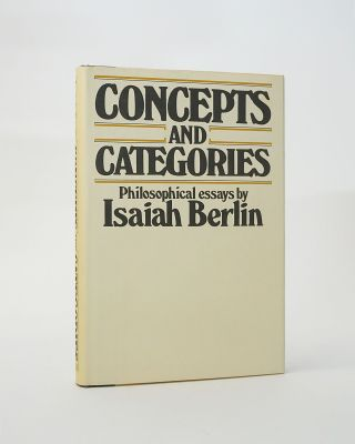 Concepts and Categories (His Selected writings). Isaiah Berlin