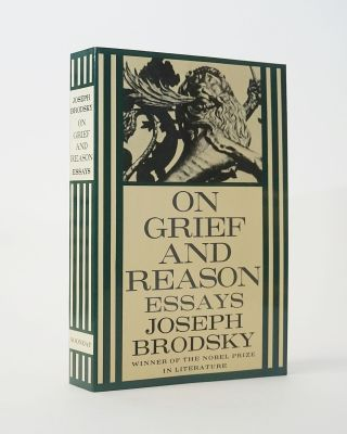 On Grief and Reason: Essays. Joseph Brodsky