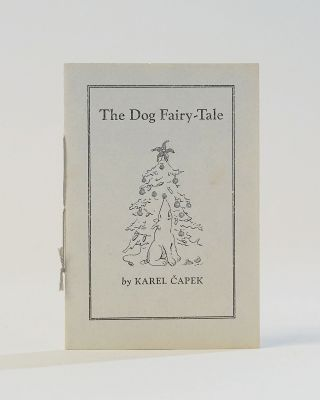The Dog Fairy-Tale: An Excerpt from Fables & Substories. ill. Jaffe, Charles. Karel Capek