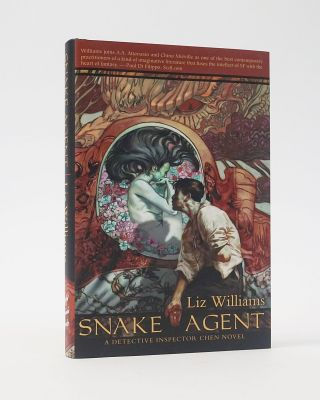 Snake Agent: The Detective Inspector Chen Novels, Book One. Liz Williams