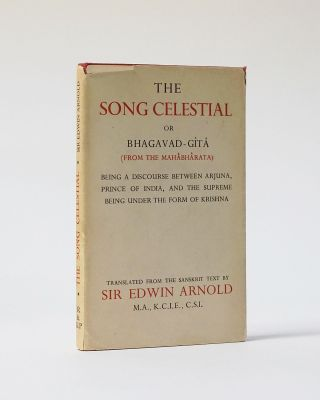 The Song Celestial or Bhagavad-Gita. From the Mahabharata. Translated from the Sanskrit by Sir...