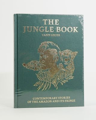 The Jungle Book. Contemporary Stories of the Amazon and Its Fringe. Yann Gross