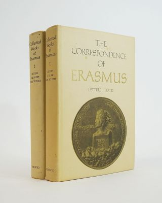 The Correspondence of Erasmus: Letters 1-141, Volume 1 and Volume 2: Letters 142 to 297....