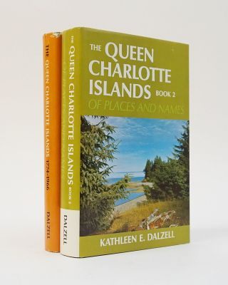 The Queen Charlotte Islands 1774-1966 [with] Book 2: Places and Names. Kathleen E. Dalzell