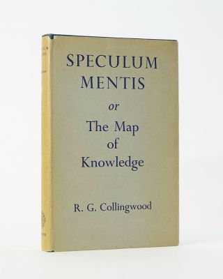 Speculum Mentis or The Map of Knowledge. R. G. Collingwood