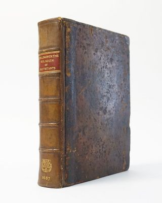 Mr. Chillingworth's Book Called The Religion of the Protestants. A Safe Way to Salvation, Made...