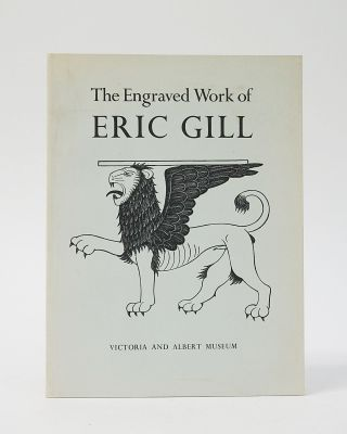 The Engraved Work of Eric Gill (Victoria and Albert Museum). Eric Gill, John Physick, Ed