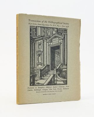 The Library: Transactions of the Bibliographical Society, New Series, Vol. XIX, No. 1, June ...