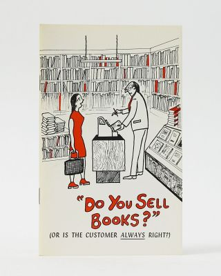 "Do You Sell Books?"" (or is the Customer ALWAYS Right?)"" Frank Haines, Howard Ketton, Eds"