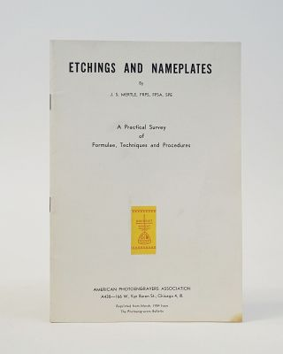 Etchings and Nameplates: A Practical Survey of Formulae, Techniques and Procedures. J. S. Mertle