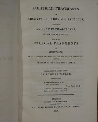 Political Fragments of Archytas, Charondas, Zaleucus and Other Ancient Pythagoreans, Preserved by Stobaeusl and also Ethical Fragments of Hierocles, the Celebrated Commentator on the Golden Pythagoric Verses.