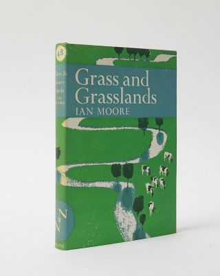 Grass and Grasslands (The New Naturalist). Ian Moore