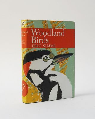Woodland Birds (The New Naturalist). Eric Simms