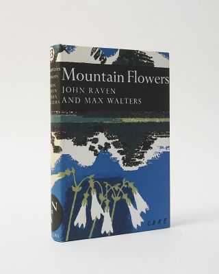 Mountain Flowers (The New Naturalist). John Raven, Max Walters