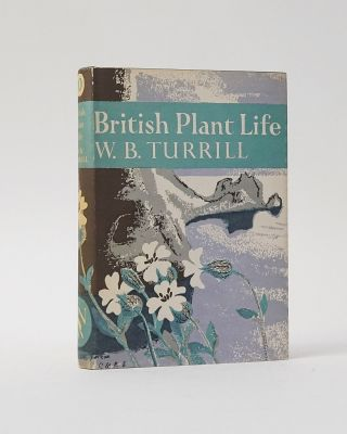 British Plant Life (The New Naturalist). W. B. Turrill