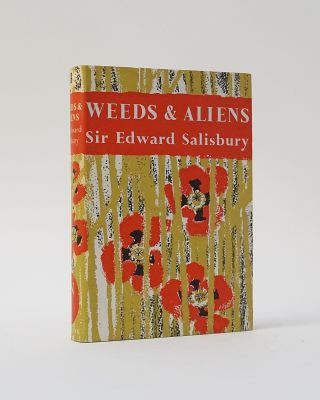 Weeds & Aliens (The New Naturalist). Sir Edward Salisbury
