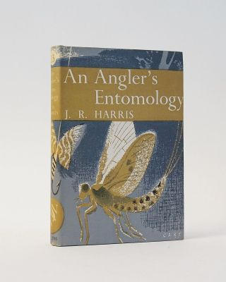 An Angler's Entomology (The New Naturalist). J. R. Harris