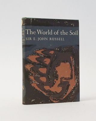 The World of the Soil (The New Naturalist). Sir John E. Russell