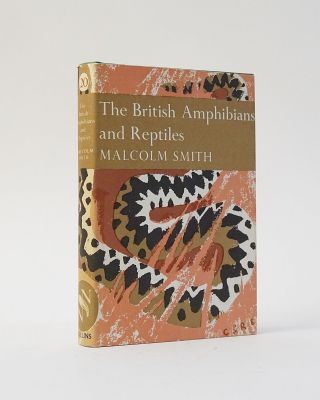 The British Amphibians and Reptiles (The New Naturalist). Malcolm Smith
