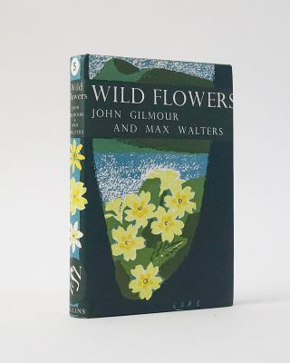 Wild Flowers (The New Naturalist). John Gilmour, Max Walters