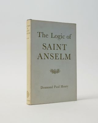 The Logic of Saint Anselm. Desmond Paul Henry
